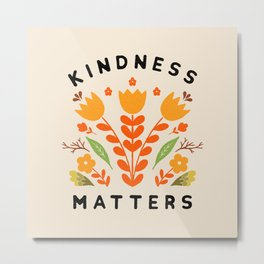 kindness matters Metal Print