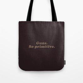 Guns, so Primitive Tote Bag