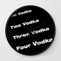 vodka Wall Clocks featuring vodka vodka vodka by smartphone_cases