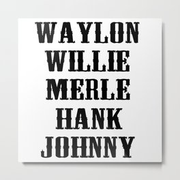 The Original Country Legend Metal Print