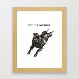 Get It Together Motivational Pugster Framed Art Print