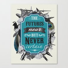 The Future's Near But Never Certain Canvas Print