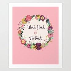 Work Hard & Be Kind Art Print