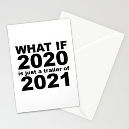 What If 2020 is just a trailer for 2021 Humor Sarcasm Stationery Cards