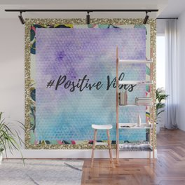 #Positive vibes Wall Mural