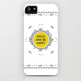 SMILE AND BE HAPPY - white iPhone Case