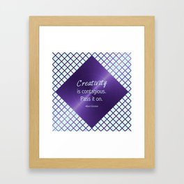 Ultra Violet & Iridescent Quote - Creativity is Contagious Framed Art Print