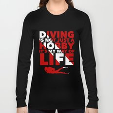 Scuba diving is my way of life Long Sleeve T-shirt