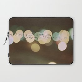 And I Wonder if Anyone is Really Happy Laptop Sleeve