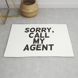 Sorry, call my agent Rug
