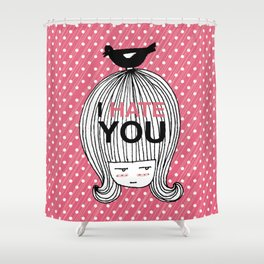 I Hate You / Marie Antoniette Shower Curtain