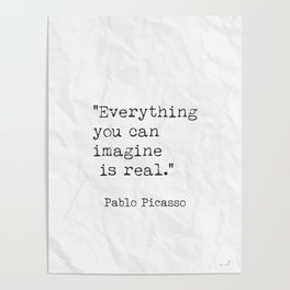 Everything you can imagine is real. Poster