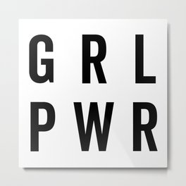 GRL PWR / Girl Power Quote Metal Print