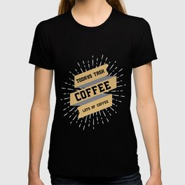 Todays task is COFFEE / funny quote T-shirt