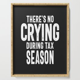 There's No Crying During Tax Season Serving Tray