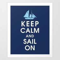 Keep Calm and Sail On Art Print