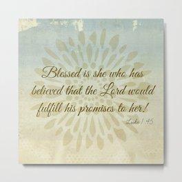 Blessed is She - Luke 1:45  Scripture Metal Print