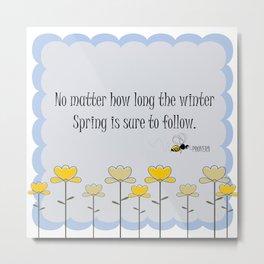 Spring saying quote Metal Print
