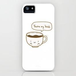 Coffee's Bitch iPhone Case