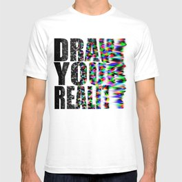 Draw Your Reality T-shirt