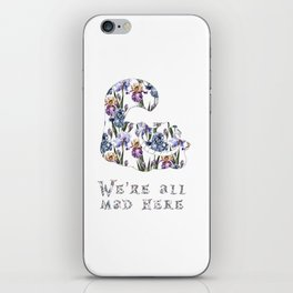 Alice floral designs - Cheshire cat all mad here iPhone Skin