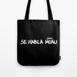 Se Habla Miau Tote Bag