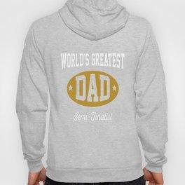 World's greatest dad semi-finalist Hoody