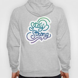 Stay Strong motivational quote lettering in original calligraphic style Hoody