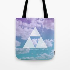 TODAY TOMORROW FOREVER Tote Bag
