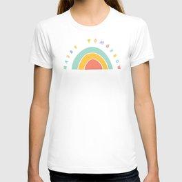 Maybe Tomorrow T-shirt