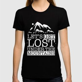 Let's get lost under the mountains T-shirt