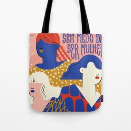 No fear of being a woman Tote Bag