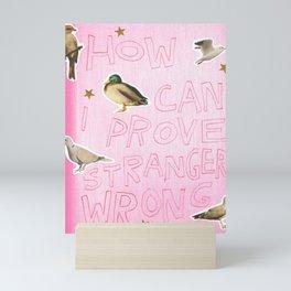 prove strangers wrong Mini Art Print