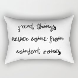 Great things never come from comfort zones (quote, girly quote, adventure, adventure quote, travel) Rectangular Pillow