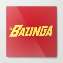The Bazinga Metal Print