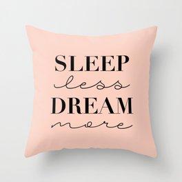 Sleep Less Dream More (peach) Throw Pillow