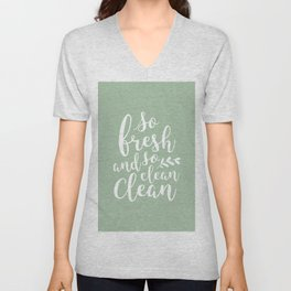 so fresh so clean clean  / mint Unisex V-Neck