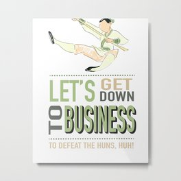 let's get down to business (to defeat the huns) Metal Print