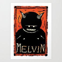 REAL MELVIN Art Print