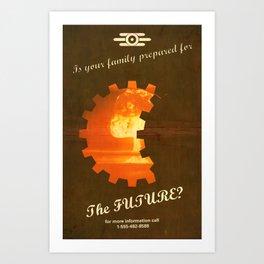 Prepare now for the FUTURE! Art Print