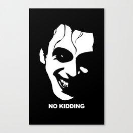 No Kidding Canvas Print