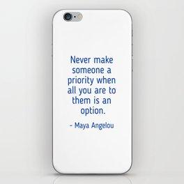Maya Angelou words of wisdom iPhone Skin