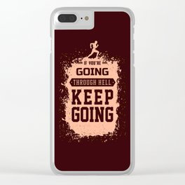 Lab No. 4 If You're Going Through Hell Winston Churchill Motivational Quote Clear iPhone Case