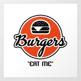 Eat My Burgers Art Print