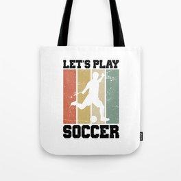 Let's Play Soccer T Shirt Soccer Dad TShirt Soccer Player Shirt Vintage Gift Idea Tote Bag
