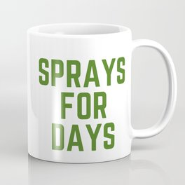 Sprays for Days Coffee Mug