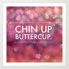 Chin Up Buttercup - Sparkle Pink Art Print