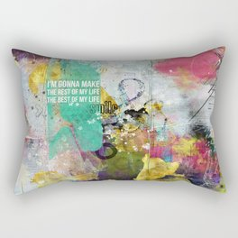I'm gonna make the rest of my life, the best of my life Rectangular Pillow