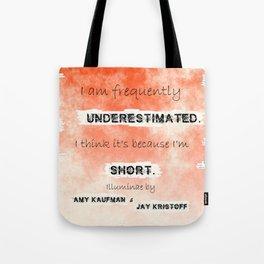 Illuminae - (Amy Kaufman and Jay Kristoff) I think it is because I'm short. Tote Bag