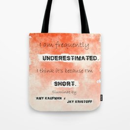 Illuminae - (Amy Kaufman and Jay Kristoff) I think it is because I'm short. Tote Bag